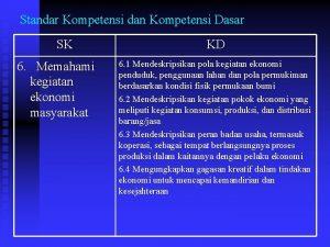 Standar Kompetensi dan Kompetensi Dasar SK 6 Memahami