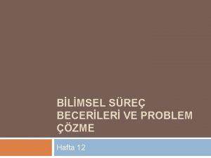 BLMSEL SRE BECERLER VE PROBLEM ZME Hafta 12