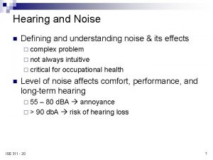 Hearing and Noise n Defining and understanding noise