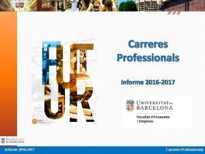 Carreres Professionals Informe 2016 2017 Carreres Professionals ndex