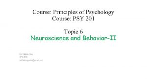 Course Principles of Psychology Course PSY 201 Topic