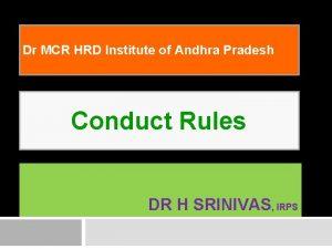 Dr MCR HRD Institute of Andhra Pradesh Conduct