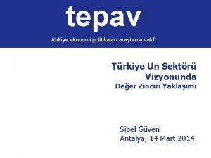 tepav trkiye ekonomi politikalar aratrma vakf Trkiye Un