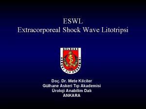 ESWL Extracorporeal Shock Wave Litotripsi Do Dr Mete