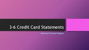 3 6 Credit Card Statements Advanced Financial Algebra