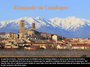 Escapade en Catalogne Au pied des Pyrnes stendant