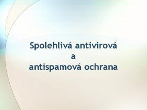 Spolehliv antivirov a antispamov ochrana Antivirov ochrana Zavirovn