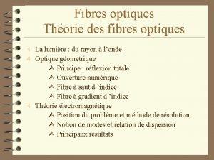 Fibres optiques Thorie des fibres optiques 4 La