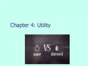 Chapter 4 Utility Utility n n Utility level