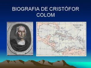 BIOGRAFIA DE CRISTFOR COLOM Va nixer a Gnova
