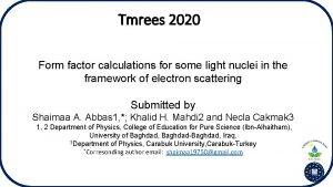 Tmrees 2020 Form factor calculations for some light