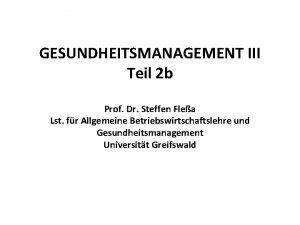GESUNDHEITSMANAGEMENT III Teil 2 b Prof Dr Steffen