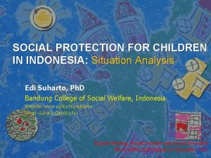 SOCIAL PROTECTION FOR CHILDREN IN INDONESIA Situation Analysis