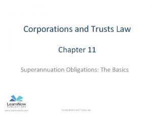 Corporations and Trusts Law Chapter 11 Superannuation Obligations