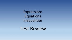 Expressions Equations Inequalities Test Review EXPRESSIONS 1 Simplify
