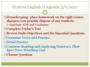 Honors English II Agenda 362017 Housekeeping place homework