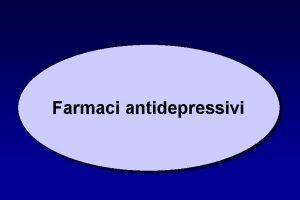 Farmaci antidepressivi Disturbi del tono dellumore Disturbi depressivi