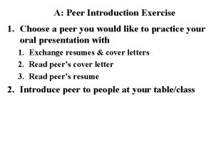 A Peer Introduction Exercise 1 Choose a peer