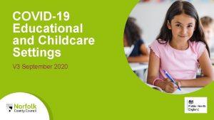 COVID19 Educational and Childcare Settings V 3 September
