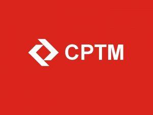 CPTM Audincia Pblica A CPTM torna pblica a