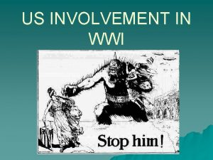 US INVOLVEMENT IN WWI The Great War June