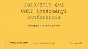 20182019 vi NKP intzmnyi konferencia Budapesti Corvinus Egyetem