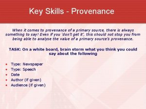 Key Skills Provenance When it comes to provenance
