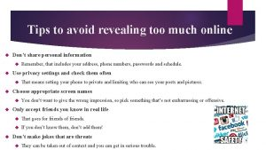 Tips to avoid revealing too much online Dont