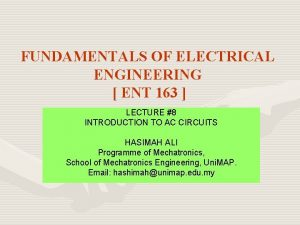 FUNDAMENTALS OF ELECTRICAL ENGINEERING ENT 163 LECTURE 8