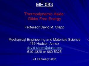 ME 083 Thermodynamic Aside Gibbs Free Energy Professor