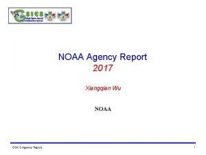 NOAA Agency Report 2017 Xiangqian Wu NOAA GSICS
