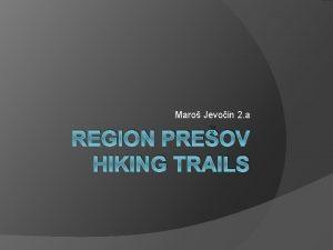 Maro Jevoin 2 a REGION PREOV HIKING TRAILS