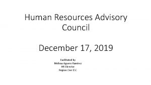Human Resources Advisory Council December 17 2019 Facilitated