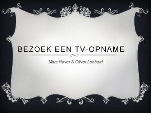 BEZOEK EEN TVOPNAME Marc Haver Oliver Lobhard VOETBAL