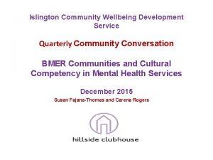 Islington Community Wellbeing Development Service Quarterly Community Conversation