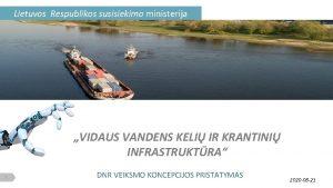Lietuvos Respublikos susisiekimo ministerija VIDAUS VANDENS KELI IR