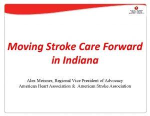 Moving Stroke Care Forward in Indiana Alex Meixner