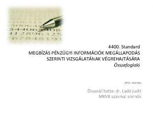 4400 Standard MEGBZS PNZGYI INFORMCIK MEGLLAPODS SZERINTI VIZSGLATNAK