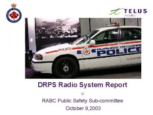 DRPS Radio System Report to RABC Public Safety