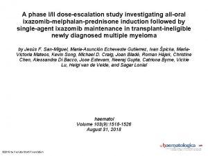 A phase III doseescalation study investigating alloral ixazomibmelphalanprednisone
