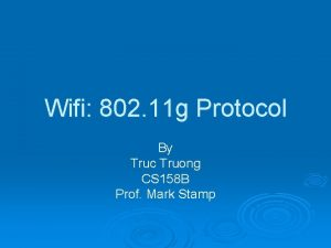 Wifi 802 11 g Protocol By Truc Truong