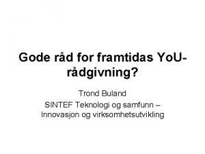 Gode rd for framtidas Yo Urdgivning Trond Buland
