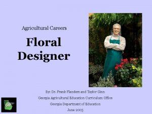 Agricultural Careers Floral Designer By Dr Frank Flanders