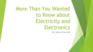 More Than You Wanted to Know about Electricity