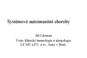 Systmov autoimunitn choroby Ji Litzman stav klinick imunologie