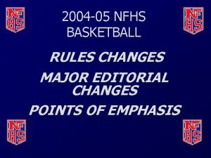 2004 05 NFHS BASKETBALL RULES CHANGES MAJOR EDITORIAL