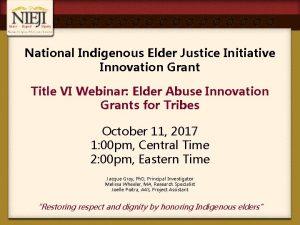 National Indigenous Elder Justice Initiative Innovation Grant Title