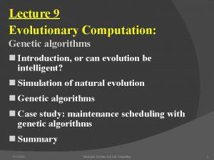Lecture 9 Evolutionary Computation Genetic algorithms n Introduction
