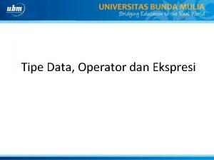 Tipe Data Operator dan Ekspresi Pendahuluan Tipe data