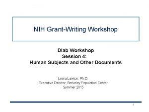 NIH GrantWriting Workshop Dlab Workshop Session 4 Human